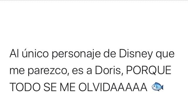Al único personaje de Disney que me parezco, es a Doris